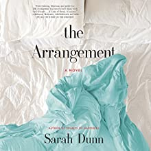 The Arrangement: A Novel Audiobook by Sarah Dunn Narrated by Ellen Archer