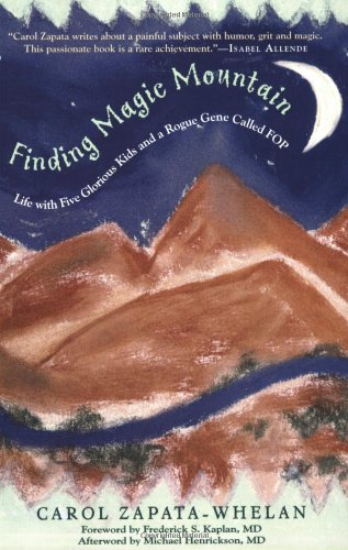 Finding Magic Mountain: Life with Five Glorious Kids and a Rogue Gene Called FOP