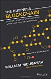 img - for The Business Blockchain: Promise, Practice, and Application of the Next Internet Technology book / textbook / text book