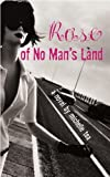 img - for Rose of No Man's Land by Tea, Michelle (2006) Hardcover book / textbook / text book