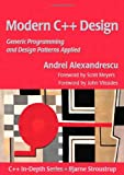 Modern C++ Design: Generic Programming and Design Patterns Applied (0201704315) by Andrei Alexandrescu