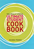 Silvana Franco The Really Useful Ultimate Student Cookbook