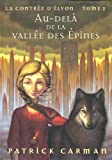 Au-Dela de La Vallee Des Epines: La Contree D'Elyon (Tome 2) (French Edition) (0439940869) by Carman, Patrick