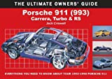 Porsche 911 (993)  Carrera, Turbo & RS: Carrera, Turbo and Rs (Ultimate Owners' Guide)