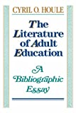 img - for The Literature of Adult Education: A Bibliographic Essay (Jossey-Bass Social and Behavioral Science Series) book / textbook / text book