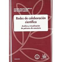 Redes de colaboración científica : análisis y visualización de patrones de coautoría