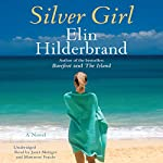 Silver Girl: A Novel | Elin Hilderbrand