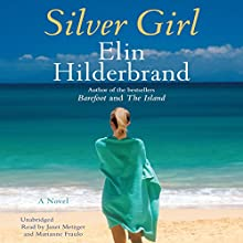 Silver Girl: A Novel Audiobook by Elin Hilderbrand Narrated by Janet Metzger, Marianne Fraulo