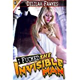 I Fucked the Invisible Man! (Monster Sex) ~ Delilah Fawkes
