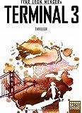 Terminal 3: Thriller (Allgemeine Reihe. Bastei Lübbe Taschenbücher)