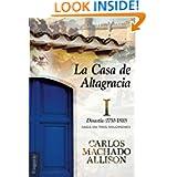 La Casa de Altagracia: Vol I. Dinastía (1750-1810) (Volume 1) (Spanish Edition)