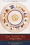 The Fated Sky: Astrology in History (0743268954) by Bobrick, Benson