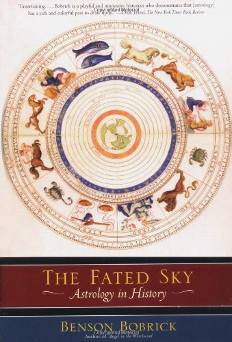 The Fated Sky: Astrology in History: Benson Bobrick: 9780743268950: Amazon.com: Books