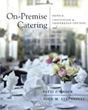On-Premise Catering: Hotels, Convention & Conference Centers, and Clubs
