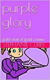 purple glory: gold seal of gold crown