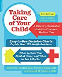 Taking Care of Your Child, Ninth Edition: A Parents Illustrated Guide to Complete Medical Care