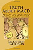 Truth About MACD: What Worked, What Didn't Work, And How to Avoid Mistakes Even Experts Make (Beat The Crash) (Volume 2)