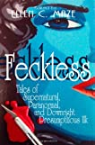 Feckless: Tales of Supernatural, Paranormal, and Downright Presumptuous Ilk (Volume 1)