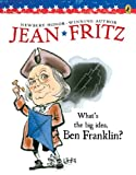 What's the Big Idea, Ben Franklin? (Paperstar Book)