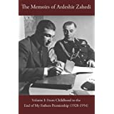 The Memoirs of Ardeshir Zahedi Volume I [English]