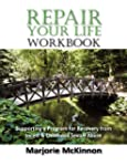 Repair Your Life Workbook: Supporting...