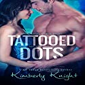 Tattooed Dots: The Halo Series, Book 1 Audiobook by Kimberly Knight Narrated by Josh Logan, Eva Eastman
