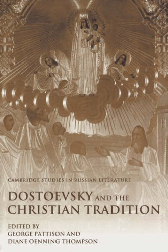 Dostoevsky and the Christian Tradition (Cambridge Studies in Russian Literature)