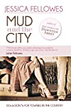 Mud & the City: Dos & Donts for Townies in the Country