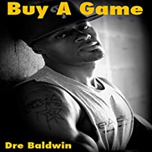 Buy a Game: Dre Baldwin's Early Basketball Story Audiobook by Dre Baldwin Narrated by Dre Baldwin