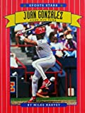 Juan Gonzalez: Home-Run Hero (Sports Stars) (0516043900) by Harvey, Miles