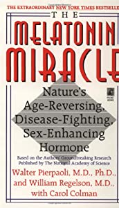 The Melatonin Miracle: Nature's Age-Reversing, Disease-Fighting, Sex-Enhancing Hormone from Pocket Books