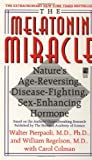 Walter Pierpaoli The Melatonin Miracle: Nature's Age-Reversing, Disease-Fighting, Sex-Enhancing Hormone