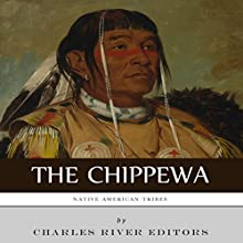 Native American Tribes: The History and Culture of the Chippewa (       UNABRIDGED) by Charles River Editors Narrated by David Zarbock