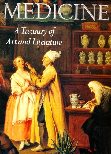 Medicine: A Treasury of Art and Literature