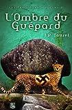 L'ombre du Gu�pard (Les Trois �ges - Volume 2)