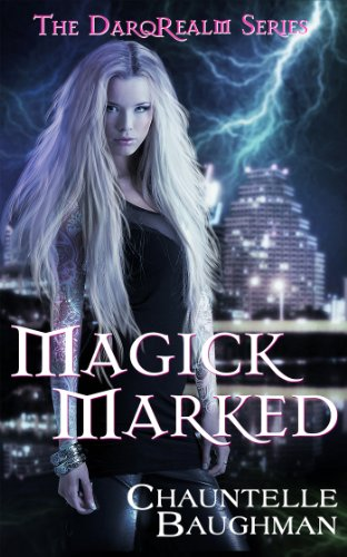 Here are Your Kindle Daily Deals For Sunday, October 13  Featuring Chauntelle Baughman's Fantasy Magick Marked (The DarqRealm Series, Book 1)