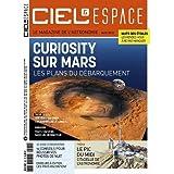 ciel et espace, le magazine de l'astronomie, curiosity sur mars, les plans du debarquement