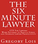 The Six Minute Lawyer