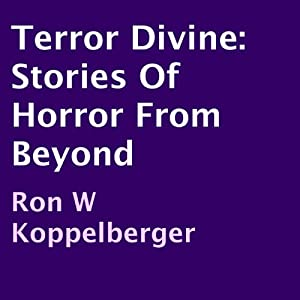Terror Divine: Stories of Horror from Beyond Audiobook