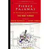 Fierce Pajamas: An Anthology of Humor Writing from The New Yorkerby David Remnick