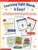 Learning Sight Words Is Easy: 50 Fun and Easy Reproducible Activities That Help Every Child Master the Top 100 High-Frequency Words