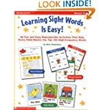 Learning Sight Words is Easy!: 50 Fun and Easy Reproducible Activities That Help Every Child Master The Top 100...