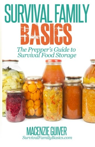 The Prepper's Guide to Survival Food Storage (Survival Family Basics - Prepper's Survival Handbook Series)