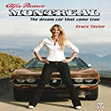 Bruce Taylor Alfa Romeo Montreal: The Dream Car That Came True by Taylor, Bruce (2009) Hardcover