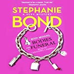 4 Bodies and a Funeral: Body Movers, Book 4 (       UNABRIDGED) by Stephanie Bond Narrated by Cassandra Campbell