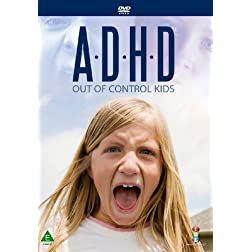 ADHD: Out of Control Kids