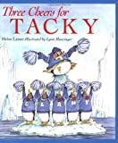 Three Cheers for Tacky (Tacky the Penguin) (039582740X) by Lester, Helen
