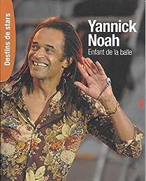 yannick noah enfant de la balle