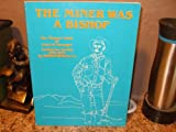 img - for Miner Was a Bishop: The Pioneer Years of Patrick Manogue in California and Nevada 1854-1895 by William Breault (1988-11-30) book / textbook / text book