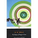 The Shape of Things to Come (Penguin Classics) ~ H. G. Wells